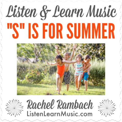 S is for Summer | Listen & Learn Music
