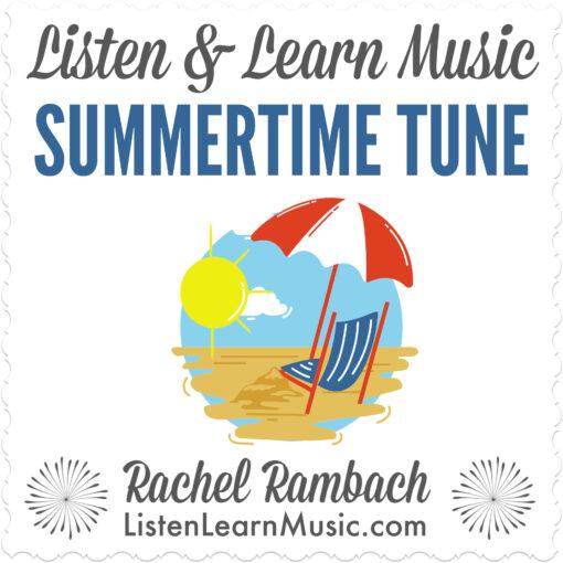 Summertime Tune | Listen & Learn Music