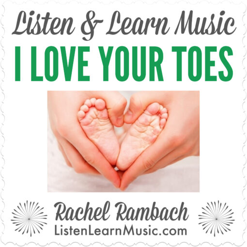 I Love Your Toes | Listen & Learn Music