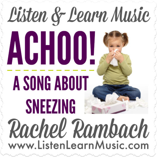 Achoo: Song About Sneezing