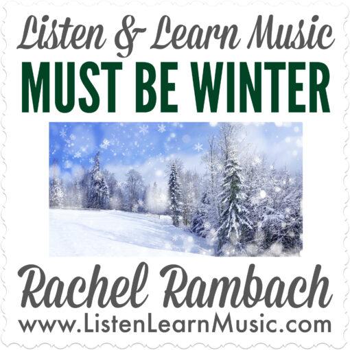 Must Be Winter | Listen & Learn Music | Rachel Rambach