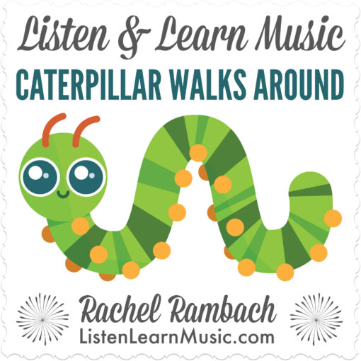 Caterpillar Walks Around