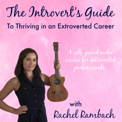 The Introvert's Guide to Thriving in an Extroverted Career