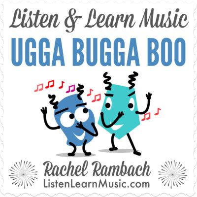 Ugga Bugga Boo | Listen & Learn Music