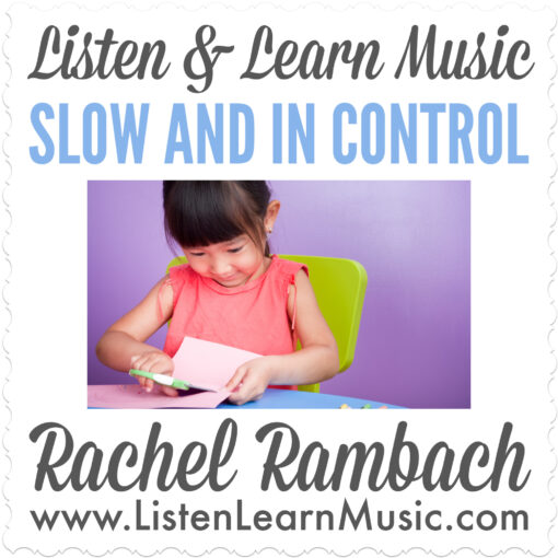 Slow and In Control | Listen & Learn Music