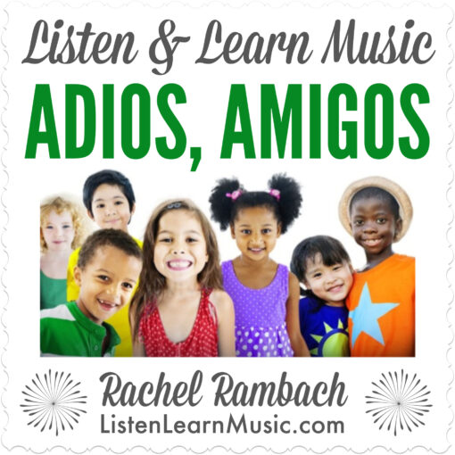 Adios, Amigos | Listen & Learn Music