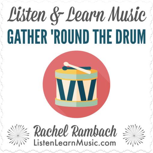 Gather 'Round the Drum