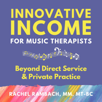 Innovative Income for Music Therapists | Rachel Rambach
