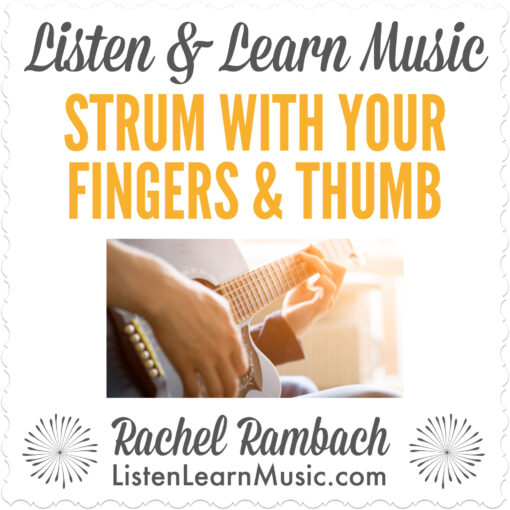 Strum With Your Fingers & Thumb