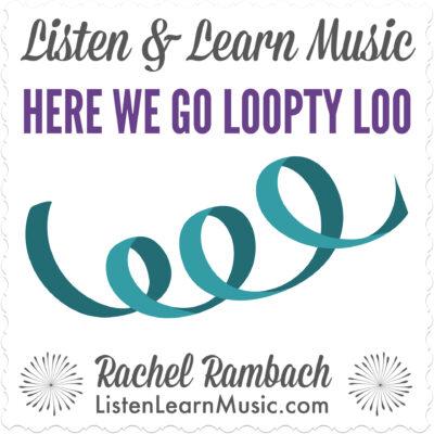 Here We Go Loopty Loo