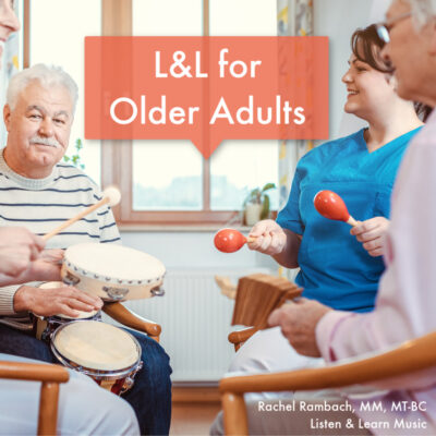 L&L for Older Adults   Music Therapy Songs for Older Adults   Rachel Rambach