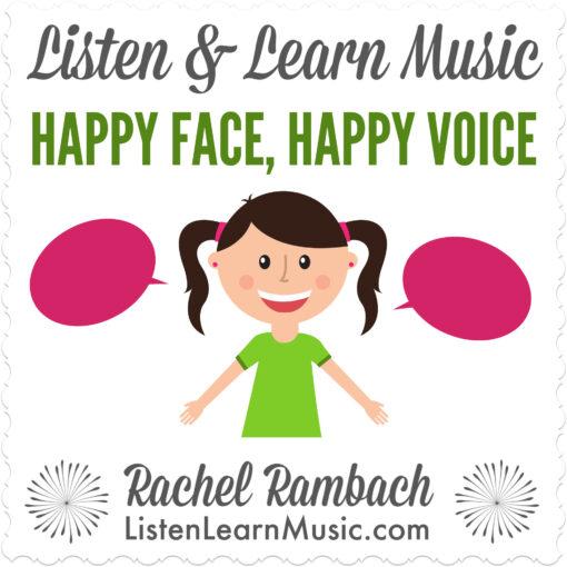 Happy Face, Happy Voice | Listen & Learn Music