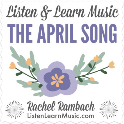 The April Song | Listen & Learn Music