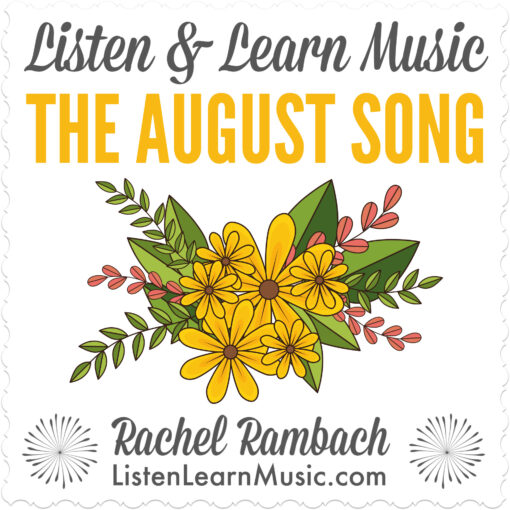 The August Song | Listen & Learn Music