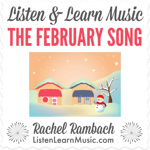 The February Song | Listen & Learn Music