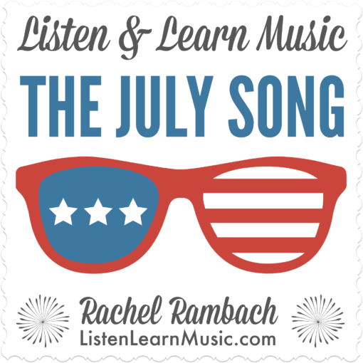 The July Song | Listen & Learn Music