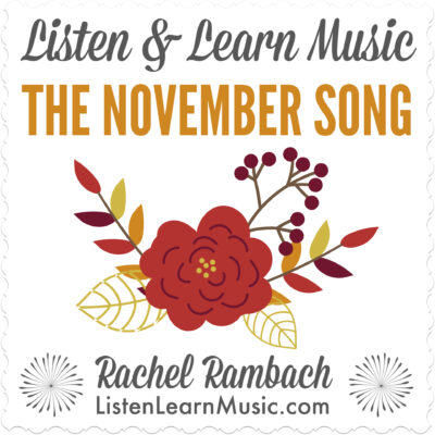 The November Song | Listen & Learn Music