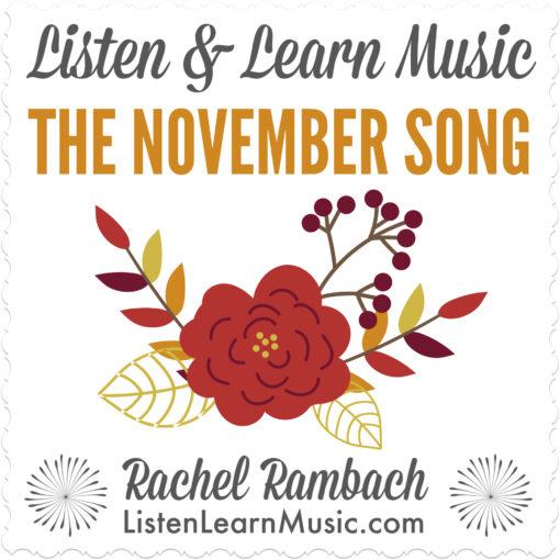The November Song | Listen & Learn Music