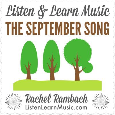 The September Song | Listen & Learn Music