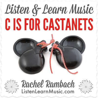 C is for Castanets | Listen & Learn Music