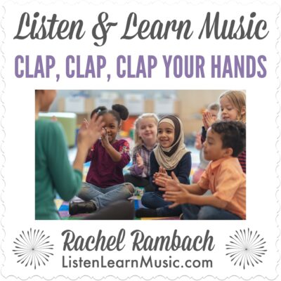 Clap, Clap, Clap Your Hands | Listen & Learn Music