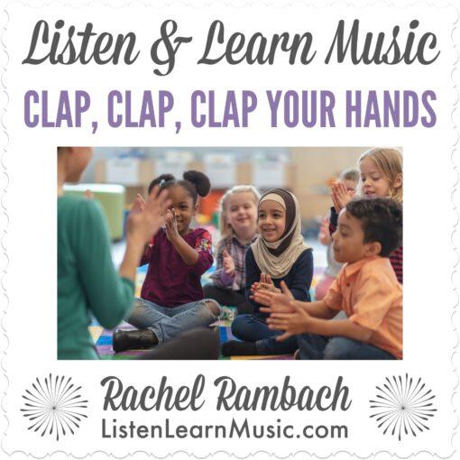 Clap, Clap, Clap Your Hands | Listen & Learn Music