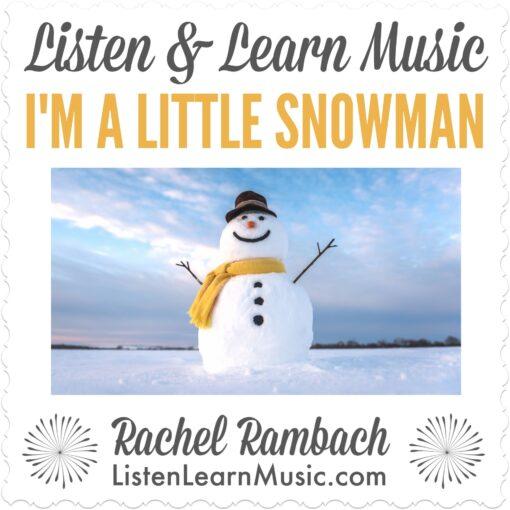 I'm A Little Snowman | Listen & Learn Music
