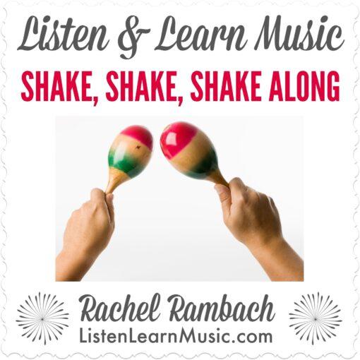 Shake, Shake, Shake Along | Listen & Learn Music