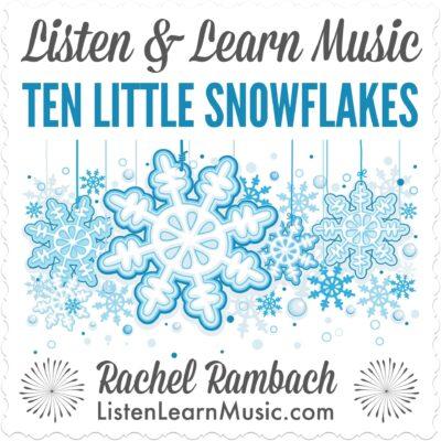 Ten Little Snowflakes | Listen & Learn Music