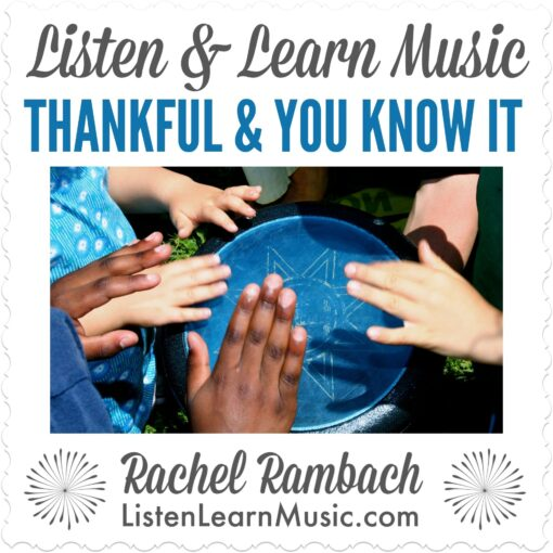 Thankful & You Know It | Listen & Learn Music