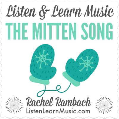 The Mitten Song | Listen & Learn Music