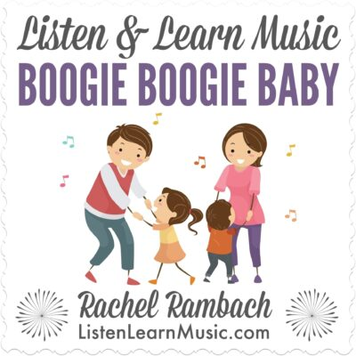 Boogie Boogie Baby | Listen & Learn Music