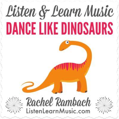 Dance Like the Dinosaurs | Listen & Learn Music