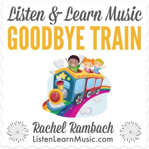 Goodbye Train | Listen & Learn Music