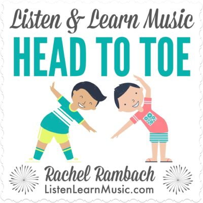 Head to Toe | Listen & Learn Music