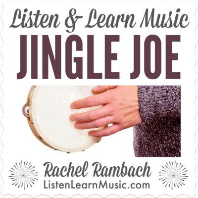 Jingle Joe | Listen & Learn Music