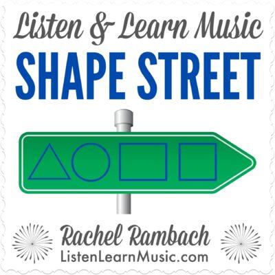 Shape Street | Listen & Learn Music