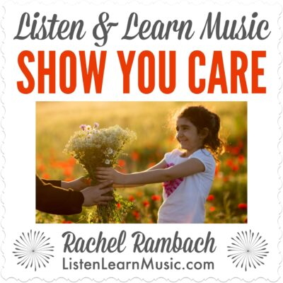 Show You Care | Listen & Learn Music