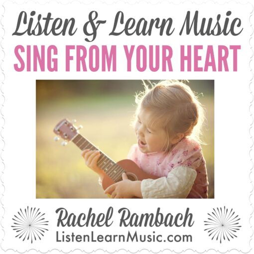 Sing From Your Heart | Listen & Learn Music
