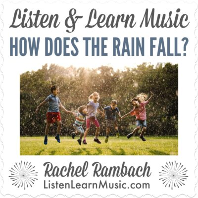 How Does the Rain Fall? | Listen & Learn Music