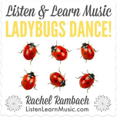 Ladybugs Dance   Listen & Learn Music