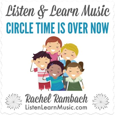 Circle Time is Over Now | Listen & Learn Music