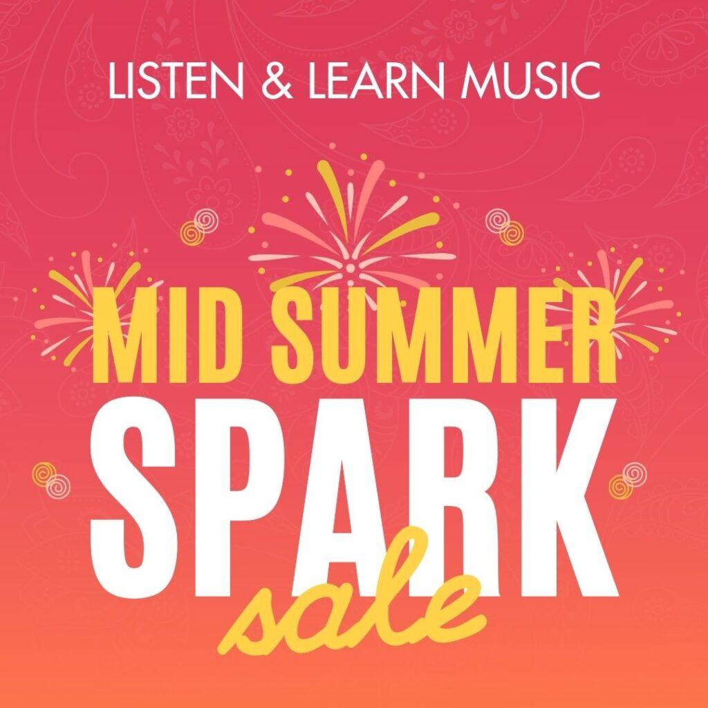 Mid Summer Spark Sale | Listen & Learn Music