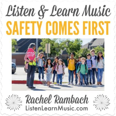 Safety Comes First | Listen & Learn Music