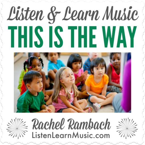 This is the Way | Listen & Learn Music