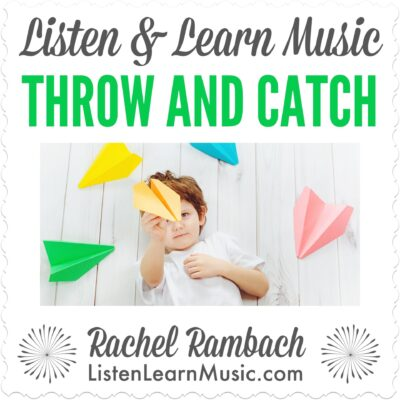 Throw and Catch | Listen & Learn Music