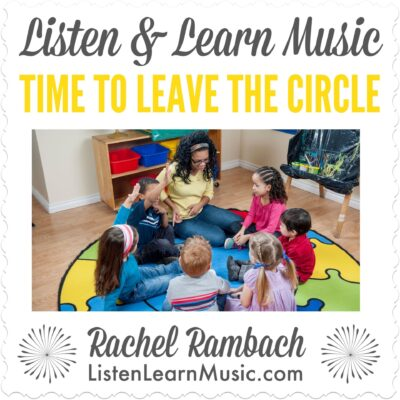 Time to Leave the Circle | Listen & Learn Music