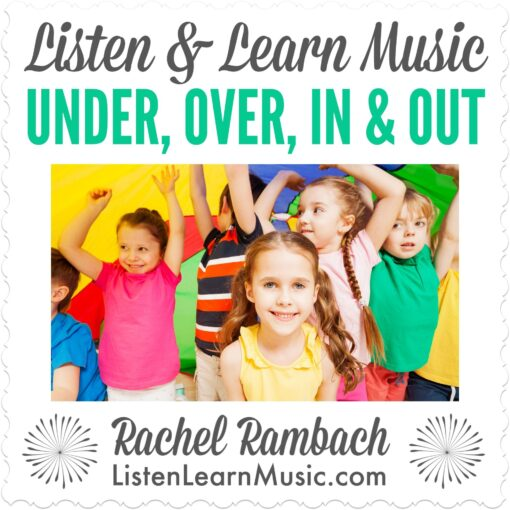 Under, Over, In & Out   Listen & Learn Music