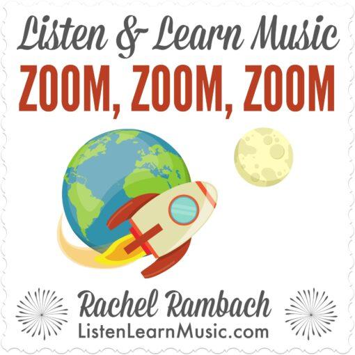 Zoom, Zoom, Zoom | Listen & Learn Music