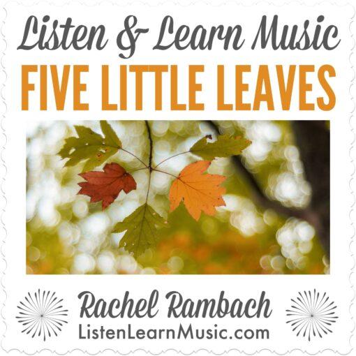 Five Little Leaves | Listen & Learn Music